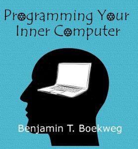 Programming Your Inner Computer
