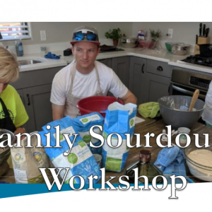 Family Sourdough Workshop – October 4th 2019